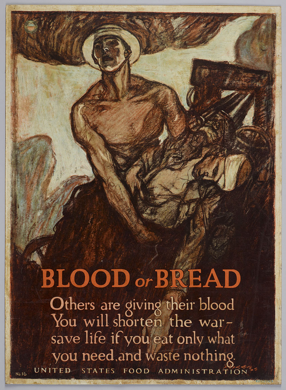 Poster with a man holding a wounded solider, with written words 'Blood or bread, others are giving their blood, you will shorten the war, save life if you eat only what you need, and waste nothing'