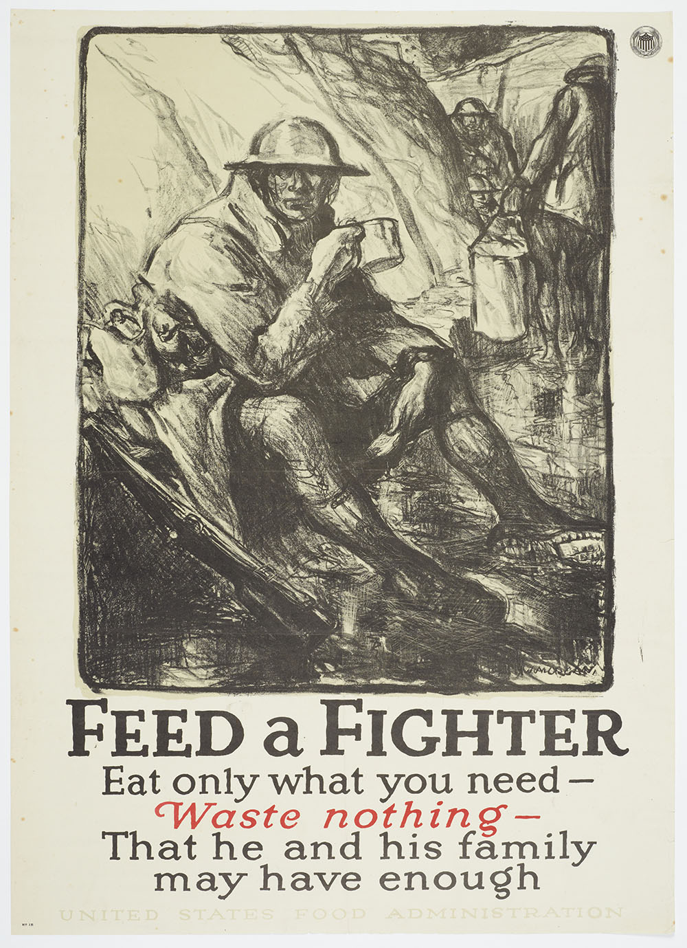 Poster featuring a sketch of a soldier holding a cup, with the words 'Feed a fighter, eat only what you need, waste nothing, that he and his family may have enough'
