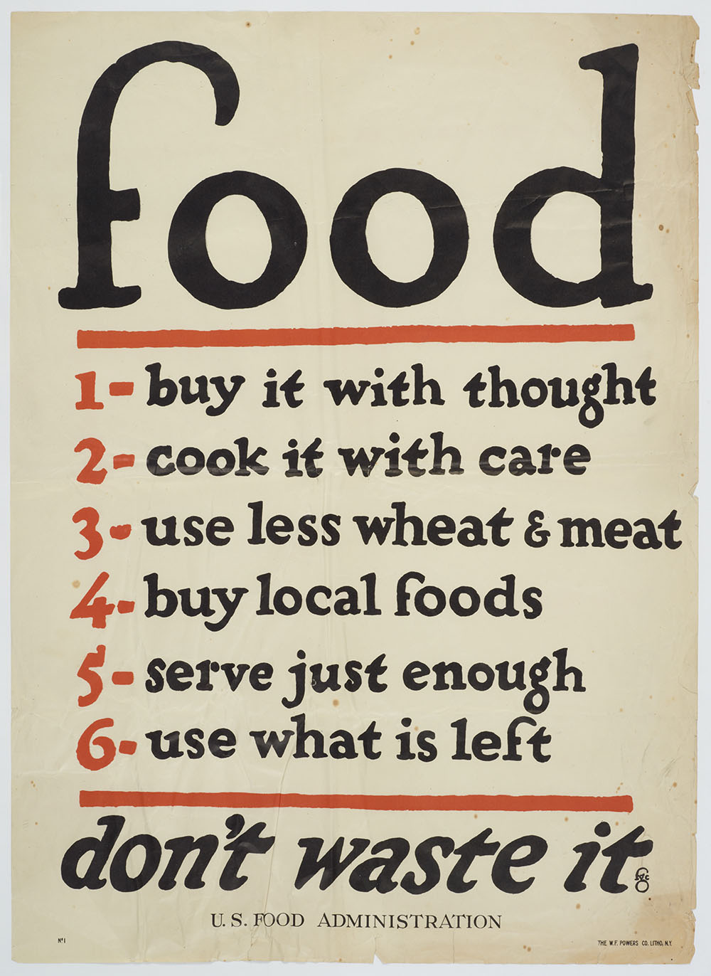 Poster with the words 'Food, 1, buy it with thought, 2, cook it with care, 3, use less wheat and meat, 4, buy local foods, 5, serve just enough, 6, use what is left, don't waste it