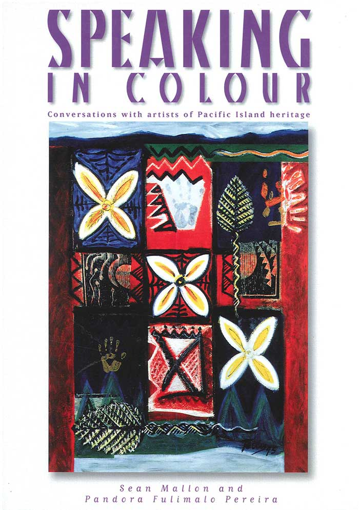 Speaking in Colour: Conversations with artists of Pacific Island heritage