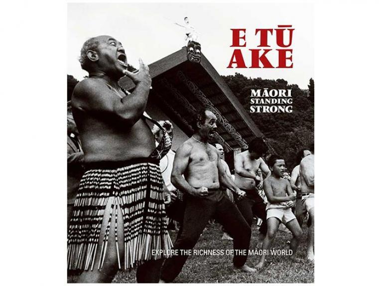E Tū Ake: Māori Standing Strong