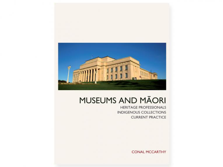 Museums and Māori: Heritage Professionals, Indigenous Collections, Current Practice
