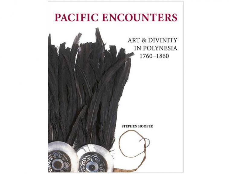 Pacific Encounters: Art & Divinity in Polynesia 1760-1860