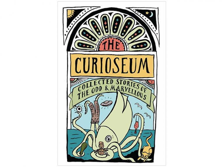 The Curioseum: Collected stories of the odd and marvellous