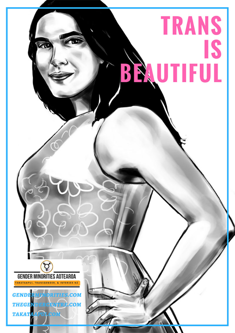 Black and white illustrated poster with pink title 'Trans is Beautiful' and thin blue border. Illustration is a young Pākehā transgender woman looking at the viewer and smiling. She has long black hair, a floral dress, and her left hand on her hip